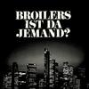 Broilers - Ist Da Jemand?