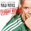 Zara Larsson - Bad Boys