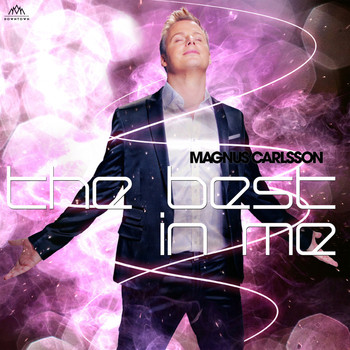 Magnus Carlsson - The Best in Me