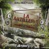 """La Artilleria - La Artilleria """"Mixtape"""" Vol.1"""