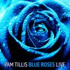 Pam Tillis - Blue Roses (Live)