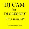 Dj Cam - I'm a Rasta (feat. DJ Gregory)