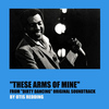 "Otis Redding - These Arms of Mine (From ""Dirty Dancing"" Original Soundtrack)"