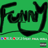 Paul Wall - Funny (feat. Paul Wall)