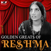 Reshma - Golden Greats of Reshma