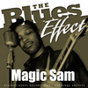 Magic Sam - The Blues Effect - Magic Sam
