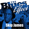Skip James - The Blues Effect - Skip James