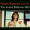 Gram Parsons - Gram Parsons Live At The Avalon Ballroom 1969