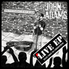 John Adams - The Pavement Is My Stage (Live)