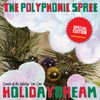 The Polyphonic Spree - Holidaydream
