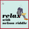 Nelson Riddle - Relax With Nelson Riddle