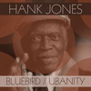 Hank Jones - Bluebird / Ubanity