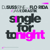 Flo Rida - Single for Tonight (feat. Flo Rida & Jamie Drastik)