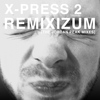 X-Press 2 - Remixizum (The Jordan Peak Remixes)