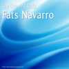 Fats Navarro - The One and Only: Fats Navarro