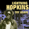 Lightning Hopkins - Try Again