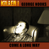 George Nooks - Come Along Way