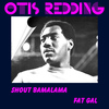 Otis Redding - Shout Bamalama