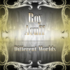 Roy Acuff - Different Worlds