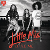 Little Mix - Little Me (Remixes)