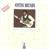 Otis Rush - Otis Rush Live In Europe (Historical Concert Nancy 1977)