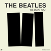 The Beatles - We Love You