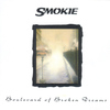 Smokie - Boulevard of Broken Dreams