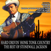 Stonewall Jackson - Hard Drivin' Honk Tonk Country: The Best of Stonewall Jackson