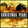 Bryan Duncan - Christmas Pearl-2013(Remaster) [feat. Bryan Duncan]