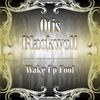 Otis Blackwell - Wake Up Fool