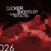 Djoker - Shoots