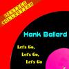 Hank Ballard - Let's Go, Let's Go, Let's Go