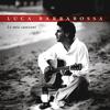 Luca Barbarossa - Le Mie Canzoni