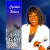 Cynthia Wilson - Jesus Love Me