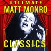 Matt Monro - Ultimate Classics