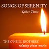 The O'Neill Brothers - Songs of Serenity: Quiet Time