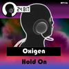 Oxigen - Hold On