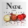 Ivan Lins - Natal Com Ivan Lins