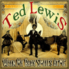 Ted Lewis - When My Baby Smiles at Me