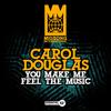 Carol Douglas - You Make Me Feel the Music