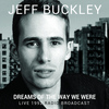 Jeff Buckley - Dreams of the Way We Were (Live)