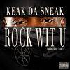 Keak Da Sneak - Rock Wit U