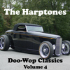 The Harptones - Doo-Wop Classics - Volume 4