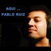 Pablo Ruiz - Aqui