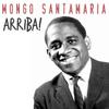 Mongo Santamaria - Arriba!
