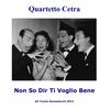 Quartetto Cetra - Non so dir ti voglio bene (Remastered)