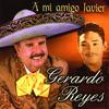 Gerardo Reyes - A Mi Amigo Javier