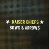 Kaiser Chiefs - Bows & Arrows