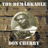 Don Cherry - The Remarkable Don Cherry