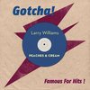 Larry Williams - Peaches & Cream (Famous for Hits!)